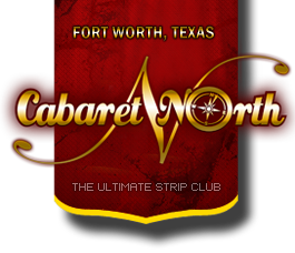 Cabaret North| Fort Worth Gentlemens Club