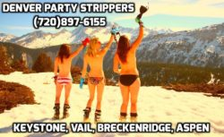 We deliver strippers to your party. Ready To Party. (720)897-6155 #Vail #Breckenridge #Stripper  ...