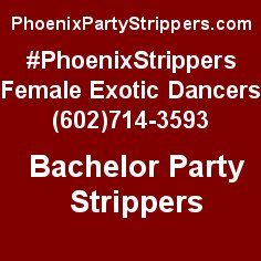 Stag Party Strippers – Phoenix & Scottsdale – Female Strippers (602)714-3593 htt ...